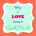 Why I love being a SAHM